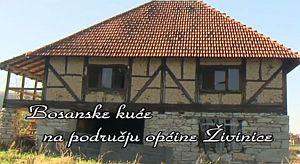 Bosanske kuće na području općine Živinice I
